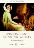 Spinning and Spinning Wheels (Shire Album) (Shire Library)