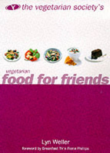 The Vegetarian Society's Vegetarian Food for Friends (Vegetarian Society)