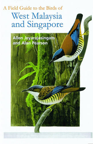 A Field Guide to the Birds of West Malaysia and Singapore