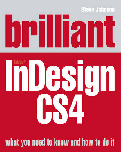 Brilliant InDesign CS4 by Johnson, Steve ( Author ) ON Dec-17-2008, Paperback