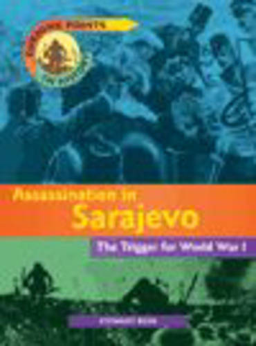 Turning Points In History: Assassination In Sarajevo Cased
