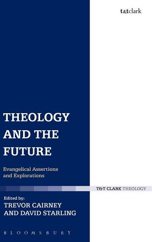 Theology and the Future (T & T Clark Theology)
