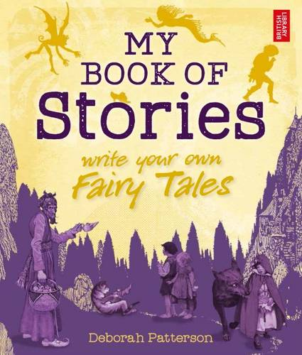 My Book of Stories: Write Your Own Fairy Tales