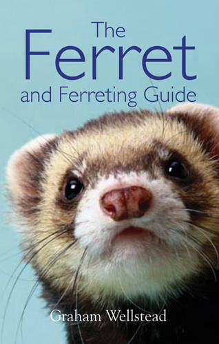 THE FERRET AND FERRETING GUIDE.