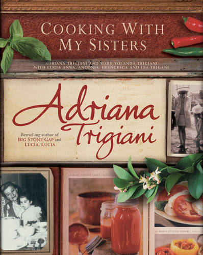 Cooking with My Sisters: One Hundred Years of Family Recipes from Bari to Big Stone Gap
