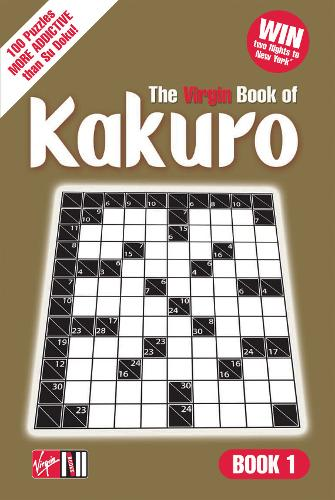 The Virgin Book of Kakuro: Bk. 1 (Kakuro)