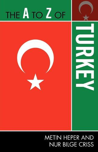 The A to Z of Turkey (The A to Z Guide Series)