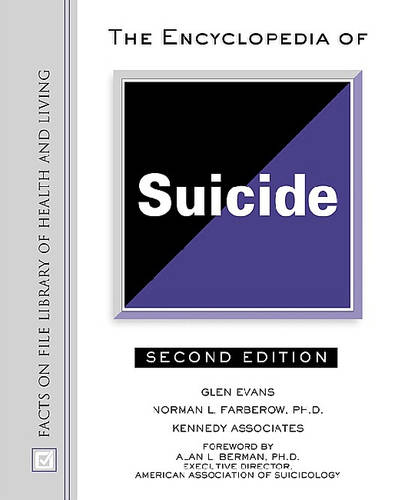 The Encyclopedia of Suicide (Facts on File Library of Health and Living)
