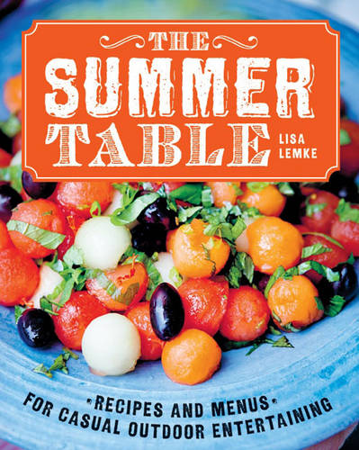 The Summer Table: Recipes and Menus for Casual Outdoor Entertaining
