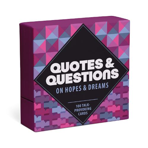 Quotes and Questions on Hopes and Dreams: 100 Talk-Provoking Cards (Card Deck)