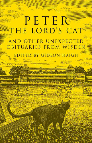Peter the Lord's Cat: And Other Unexpected Obituaries from Wisden