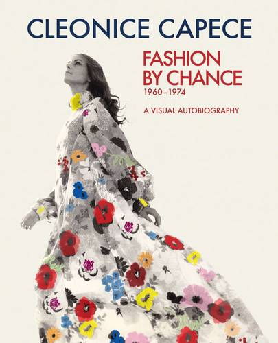 Fashion by Chance: A Visual Autobiography 1960-1974