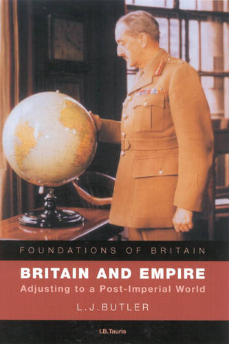 Britain and Empire: Adjusting to a Post-Imperial World (Foundations of Britain) (Foundations of Britain S.)