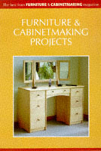 Furniture and Cabinet Making Projects: The Best from