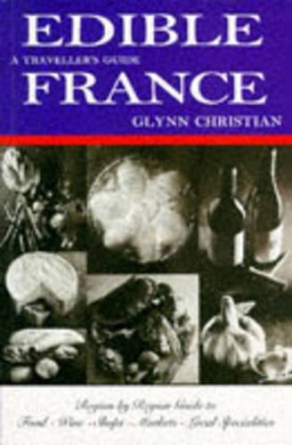 Edible France: A Traveller's Guide