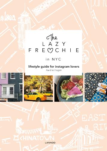The Lazy Frenchie in NYC: Lifestyle Guide for Instagram Lovers