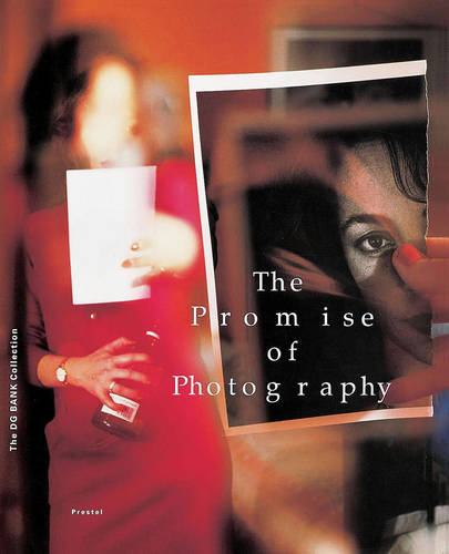 The Promise of Photography: The DG Bank Art Collection (Photography S.)