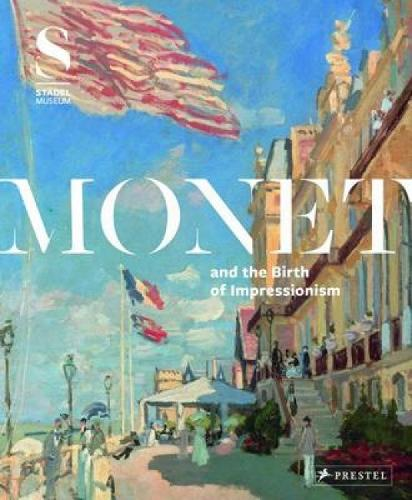 Monet and the Birth of Impressionism