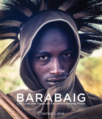 Barabaig: Life, Love and Death on Tanzania's Hanang Plains